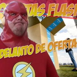 Adelanto de las mejores ofertas flash