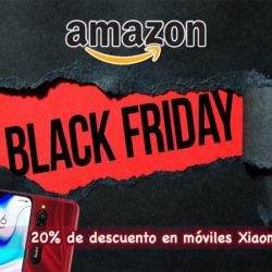 ¡Black Friday en Xiaomi! 20% De descuento en móviles en Amazon.