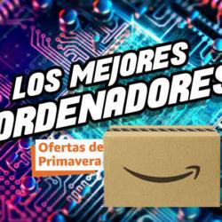 Los mejores portátiles de las ofertas de Primavera Pre-Prime Day de Amazon.