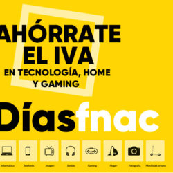 ¡Día Fnac! Ahórrate el IVA en Tecnología, Hogar y Gaming. Sólo 24 horas